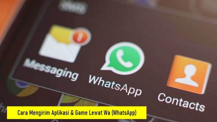 Cara Mengirim Aplikasi Game Lewat Wa WhatsApp