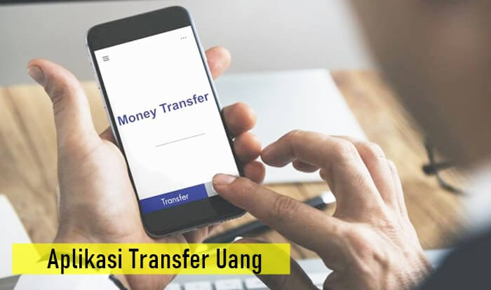 Aplikasi Transfer Uang Gratis Antar Bank Tanpa Rekening