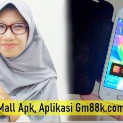 Global Mall Apk, Aplikasi Gm88k.com Penghasil Uang Terbaru 2020